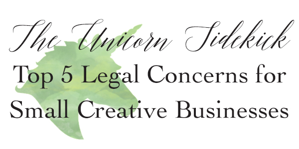 Linky Love :: Top 5 Legal Concerns for Small Creative Businesses