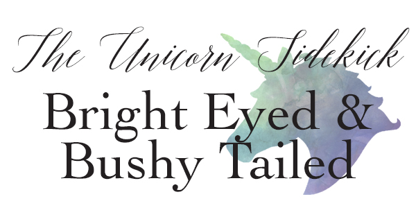 Tuesday Tip :: Bright Eyed and Bushy Tailed
