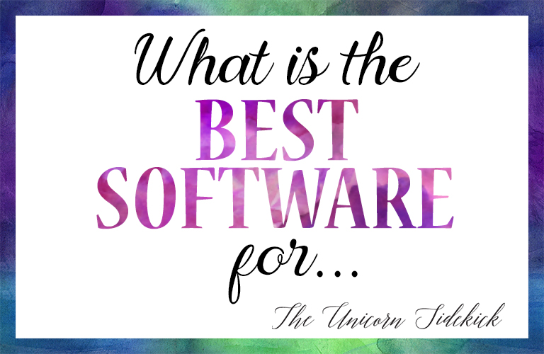 What Is The Best Software For…